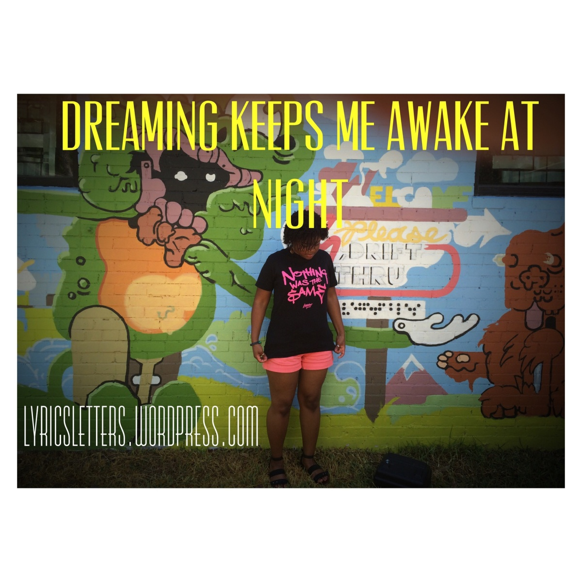 Dreaming Keeps Me Awake At Night